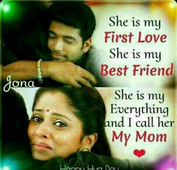 👭மகளிர் தினம் - Jona She is my First Love She is my Best Friend She is my Everything and I call her My Mom Hannu Hua Dou - ShareChat