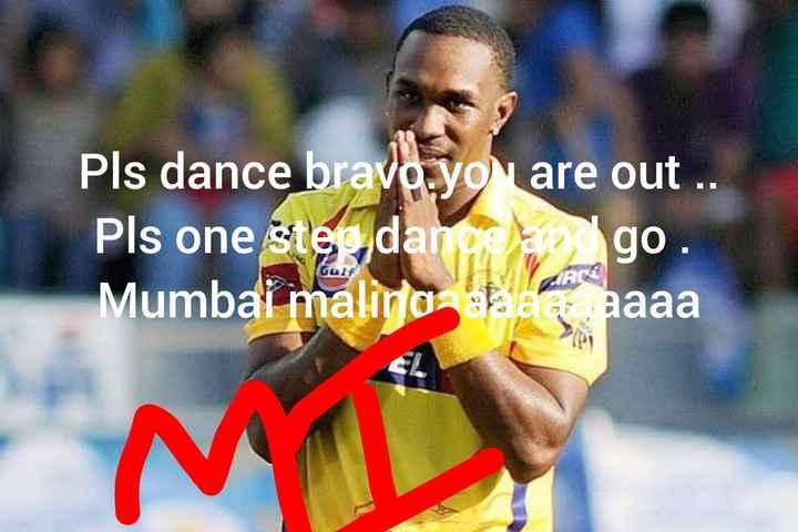 🏏மும்பையிடம் வீழ்ந்தது சென்னை - Pls dance bravo yo are out . . Pls one step dance and go . Mumbai malinaaaaaaaaaaa - ShareChat
