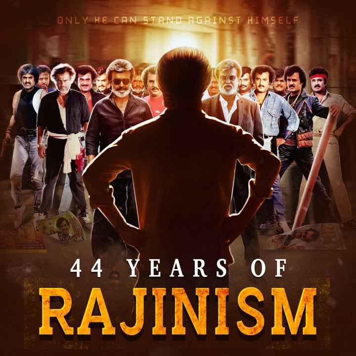 ரஜினிகாந்த் - ONLY HE CAN STAND AGAINST HIMSELF bi | 4 4 YEARS OF RAJINISM - ShareChat