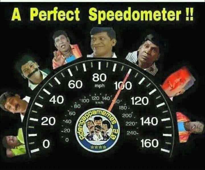 😂 வடிவேலு - A Perfect Speedometer ! ! mph 801 60 mph 100 , 120 opamen 2000 140 100 120 m1 80 180 . 20 eS _ B . A 240 160 - ShareChat