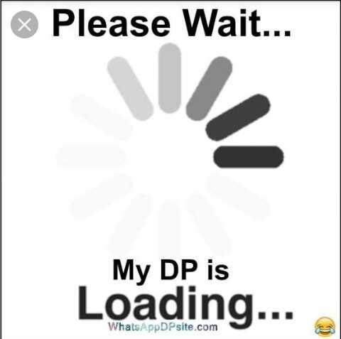 💝 வாட்ஸ்அப் ஸ்டிக்கர்ஸ் - Please Wait . . . My DP is Loading . . . WhatsAppDPsite . com - ShareChat