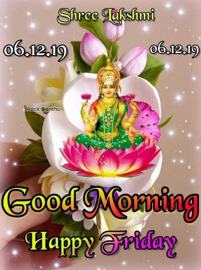 💐வாழ்த்து - . . Shree Lakshmi 06 . 12 . 19 06 . 12 . 19 Rock Santhu Good Morning Happy Friday - ShareChat