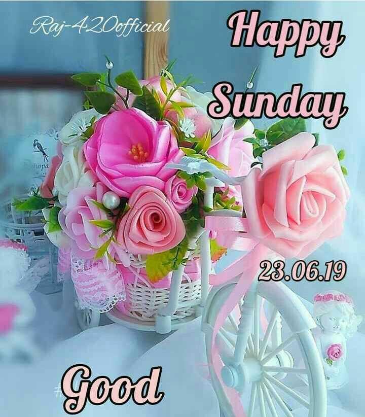 🌷 வாழ்த்து - Raj - 420official Happy Sunday 23 . 06 . 19 Good - ShareChat