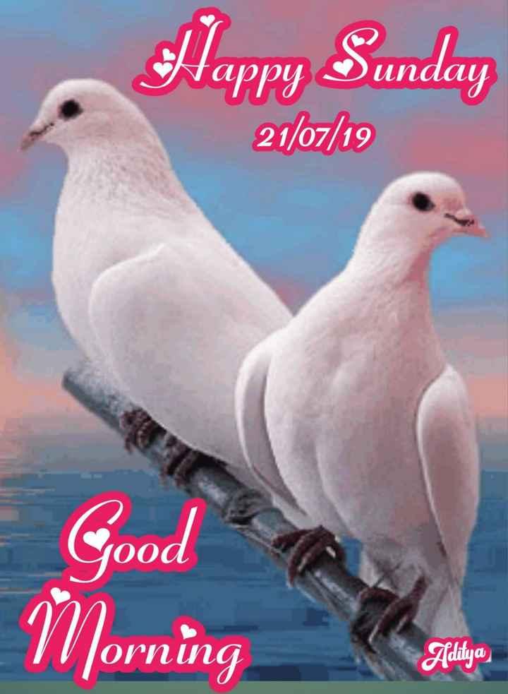 💐வாழ்த்து - Happy Sunday 21 / 07 / 19 Ooa Morning ОРИСла Aditya - ShareChat