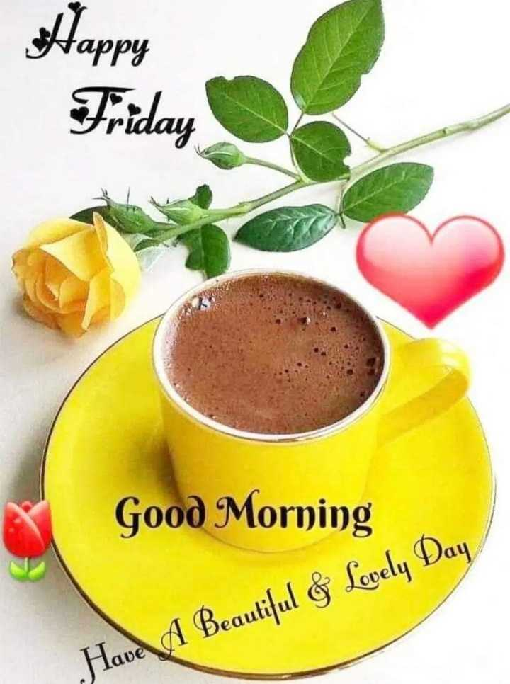 💐வாழ்த்து - Happy Friday Good Morning Have A Beautiful & Lovely Day - ShareChat