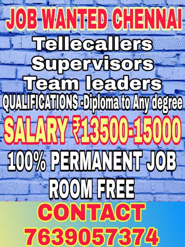 🌷 வாழ்த்து - JOB - WANTED - CHENNAI Ji Tellecallers Supervisors Team leaders QUALIFICATIONS - Diplomato Any degree SALARY - 13500 - 15000 100 % PERMANENT JOB ROOM FREE CONTACT 7639057374 - ShareChat