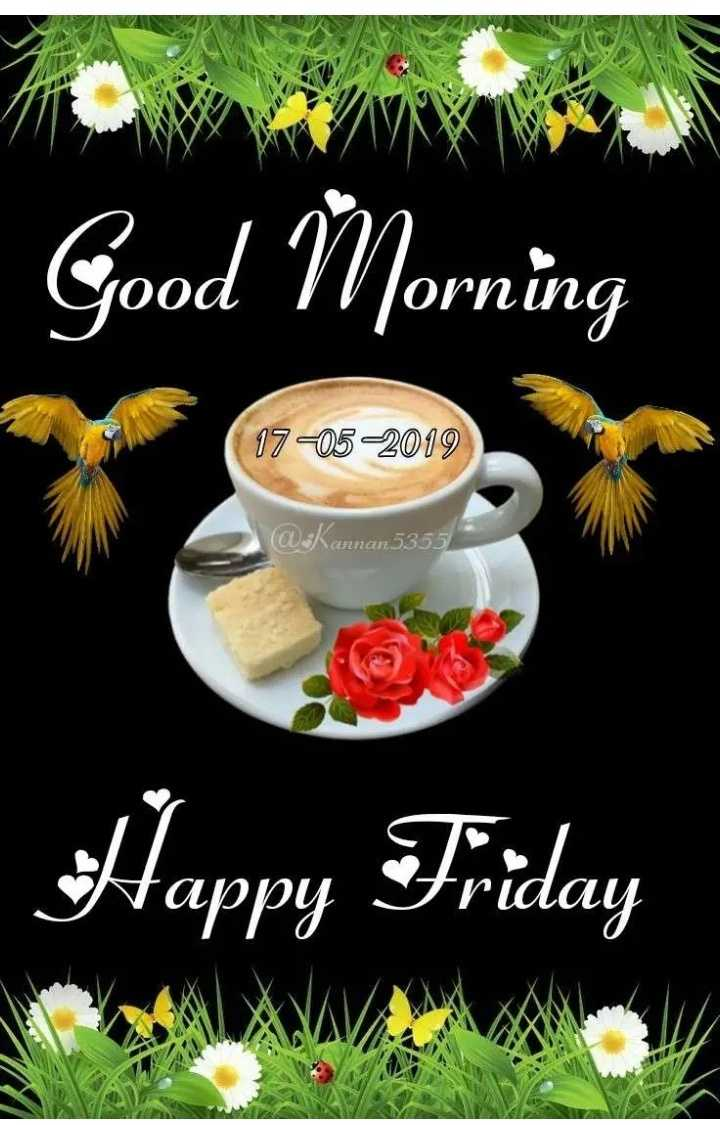 💐வாழ்த்து - Good Morning 17 - 05 2019 @ Kannan5355 Happy Friday - ShareChat