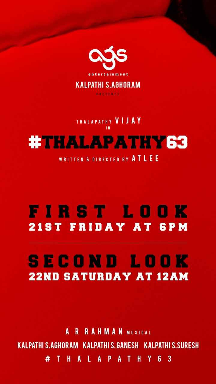 🤵விஜய் - క entertainment KALPATHI S . AGHORAM PRESENTS THALAPATHY VIJAY # THALAPATHY 63 WRITTEN & DIRECTED BY T FIRST LOOK 21ST FRIDAY AT 6PM SECOND LOOK 22ND SATURDAY AT 12AM A MUSICAL KALPATHI S . AGHORAM KALPATHI S . GANESH KALPATHI S . SURESH # THALAPATHY 6 3 A OP - ShareChat