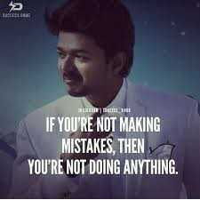 🤵விஜய் - 2 MEIN S CORE IF YOU ' RE NOT MAKING MISTAKES , THEN YOU ' RE NOT DOING ANYTHING . - ShareChat