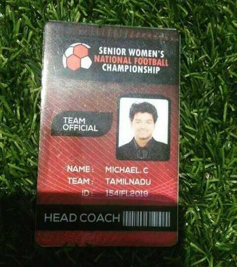 🤵விஜய் - SENIOR WOMEN ' S NATIONAL FOOTBALL CHAMPIONSHIP TEAM OFFICIAL NAME : MICHAEL . C TEAM : TAMILNADU ID 1541FL 2019 HEAD COACH HODNI - ShareChat