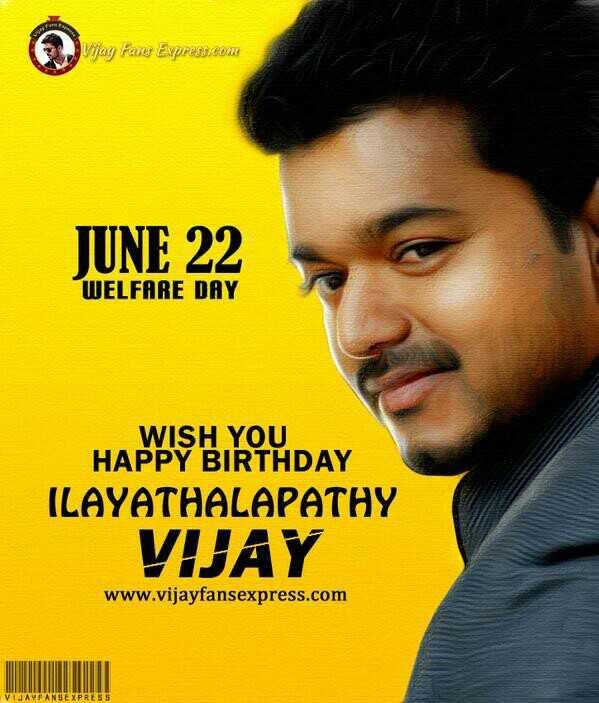 🤵விஜய் - Vijay Fans Express . com JUNE 22 JUNE 22 WELFARE DAY WISH YOU HAPPY BIRTHDAY ILAYATHALAPATHY VIJAY www . vijayfansexpress . com VIJAYFANSEXPRESS - ShareChat