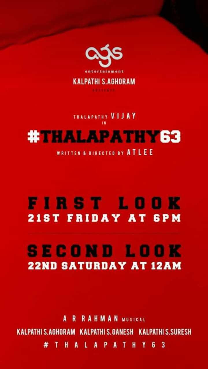 🤵விஜய் - entertainment KALPATHI S . AGHORAM THALAPATHY VIJAY IN # THALAPATHY 63 WRITTEN & DIRECTED BY ATLEE FIRST LOOK 21ST FRIDAY AT 6PM SECOND LOOK 22ND SATURDAY AT 12AM ARRAHMAN MUSICAL KALPATHI S . AGHORAM KALPATHI S . GANESH KALPATHI S . SURESH # THALAPATHY 6 3 - ShareChat