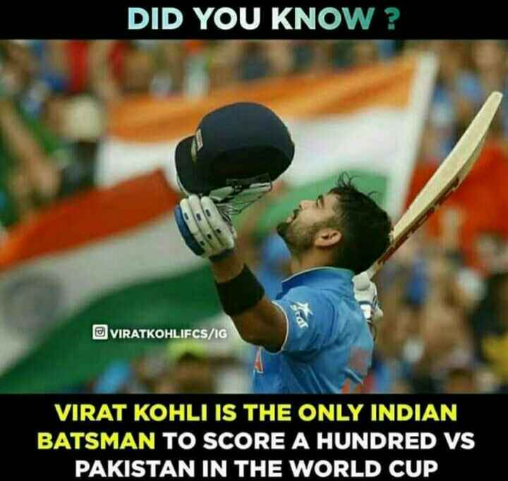 🧑 விராத் கோலி - DID YOU KNOW ? VIRATKOHLIFCS / IG VIRAT KOHLI IS THE ONLY INDIAN BATSMAN TO SCORE A HUNDRED VS PAKISTAN IN THE WORLD CUP - ShareChat