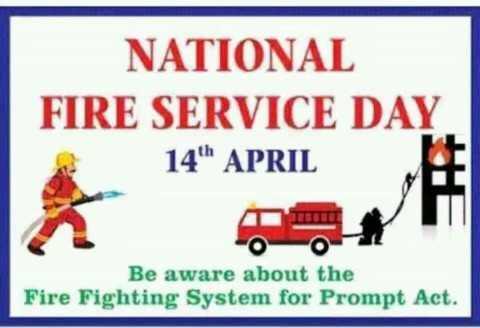 అగ్నిమాపక దినోత్సవం - NATIONAL FIRE SERVICE DAY 14 ' h APRIL Be aware about the Fire Fighting System for Prompt Act . - ShareChat