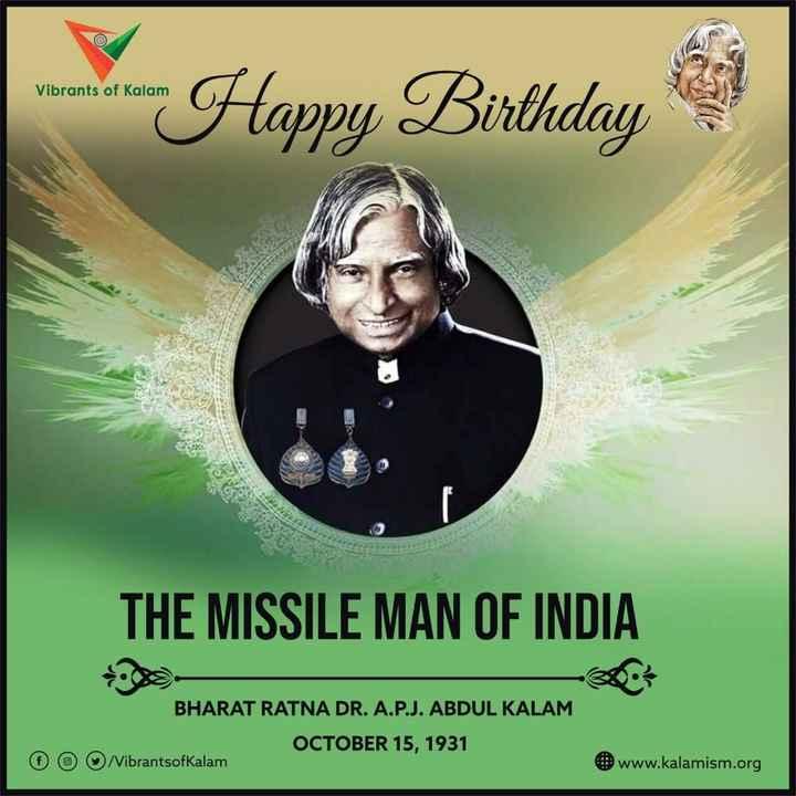 👵అబ్దుల్ కలాం జయంతి - Vibrants of Kalam - Hoppy Birthday THE MISSILE MAN OF INDIA BHARAT RATNA DR . A . P . J . ABDUL KALAM Nibrantsofkalam OCTOBER 15 , 1931 © www . kalamism . org - ShareChat