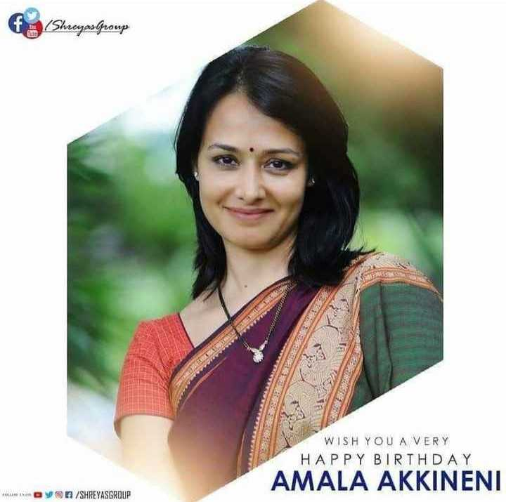 🎂అమల గారి పుట్టినరోజు - f / Shreyaslproup WISH YOU A VERY HAPPY BIRTHDAY AMALA AKKINENI WWW . BY / SHREYASGROUP - ShareChat
