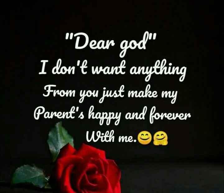 😘అమ్మ జ్ఞాపకాలు - Dear god I don ' t want anything From you just make my Parent ' s happy and forever With me . On annut 000 ven - ShareChat