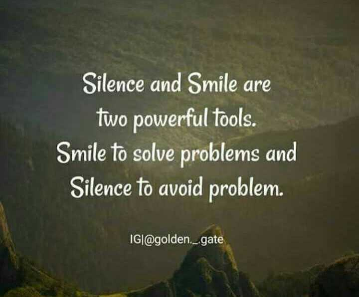 😏ఆటిట్యూడ్ స్టేటస్ - Silence and Smile are two powerful tools . Smile to solve problems and Silence to avoid problem . IGI @ golden . _ . gate - ShareChat
