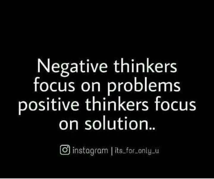 😏ఆటిట్యూడ్ స్టేటస్ - Negative thinkers focus on problems positive thinkers focus on solution . . instagram its _ for _ only _ u - ShareChat