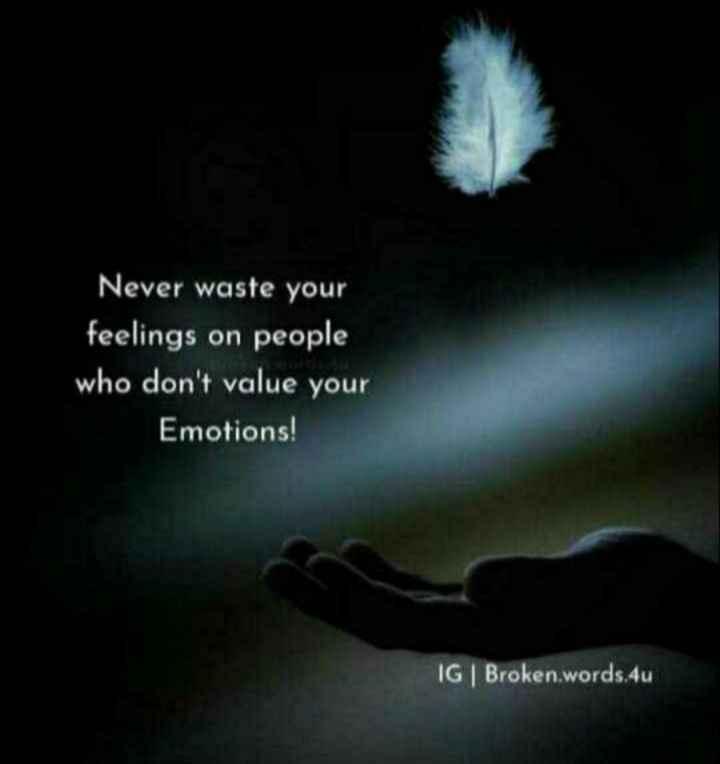 😏ఆటిట్యూడ్ స్టేటస్ - Never waste your feelings on people who don ' t value your Emotions ! IG   Broken . words . 4u - ShareChat