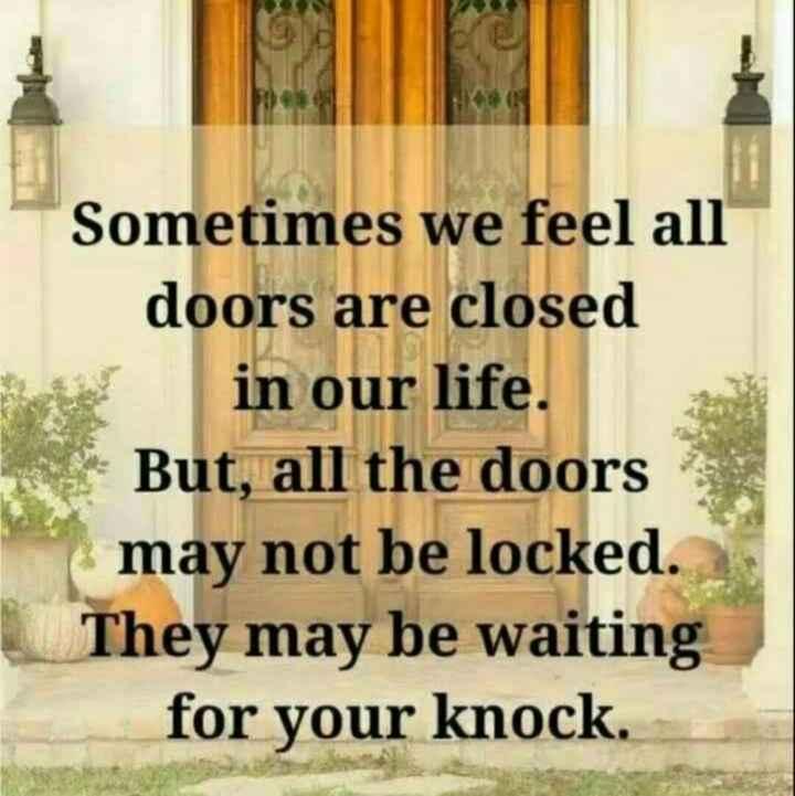 😏ఆటిట్యూడ్ స్టేటస్ - Sometimes we feel all doors are closed Battery in our life . But , all the doors may not be locked . They may be waiting for your knock . - ShareChat