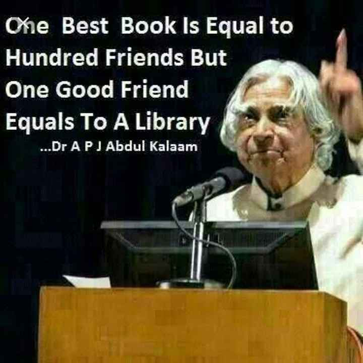 😏ఆటిట్యూడ్ స్టేటస్ - Che Best Book Is Equal to Hundred Friends But One Good Friend Equals To A Library . . . . Dr APJ Abdul Kalaam - ShareChat