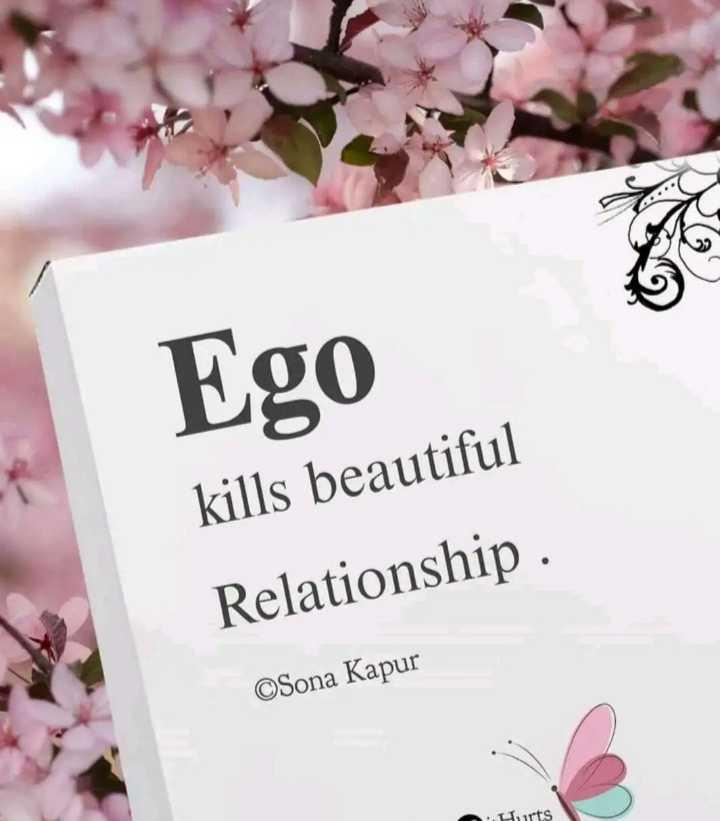 😏ఆటిట్యూడ్ స్టేటస్ - Ego kills beautiful Relationship ©Sona Kapur Hurts - ShareChat