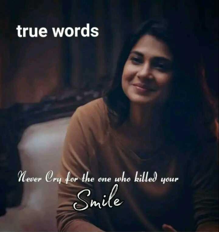 😏ఆటిట్యూడ్ స్టేటస్ - true words Never Cry for the one who killed your mile - ShareChat