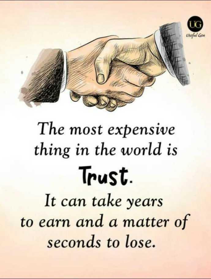 😏ఆటిట్యూడ్ స్టేటస్ - In Useful Gen The most expensive thing in the world is Trust It can take years to earn and a matter of seconds to lose . - ShareChat