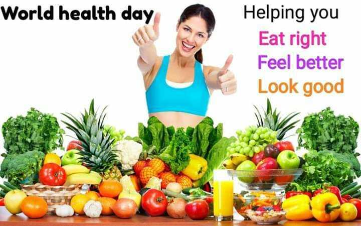 ఆరోగ్యమే మహా భాగ్యం - World health day Helping you Eat right Feel better Look good - ShareChat