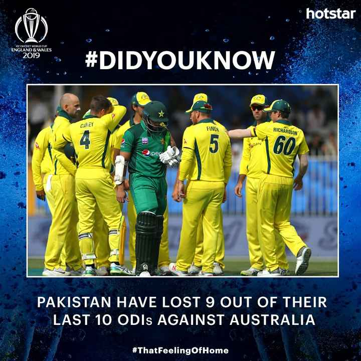 🏆ఆస్ట్రేలియా vs పాకిస్థాన్ - . hotstar KCC CHICKET WORLD CUP ENGLAND & WALES 2019 # DIDYOUKNOW CARCY FINCH RICHARDSON OAN Spec PAKISTAN HAVE LOST 9 OUT OF THEIR LAST 10 ODIs AGAINST AUSTRALIA # ThatFeeling of Home - ShareChat