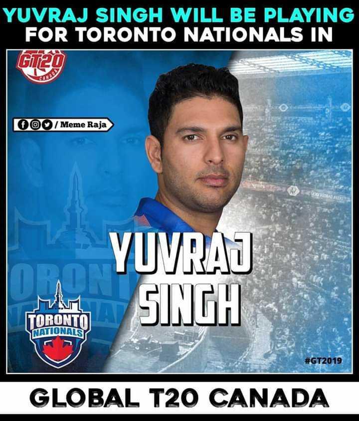 🏆ఆస్ట్రేలియా vs బంగ్లాదేశ్ - YUVRAJ SINGH WILL BE PLAYING FOR TORONTO NATIONALS IN Ghizo O / Meme Raja YUVRAJ SINGH TORONTO NATIONALS # GT2019 GLOBAL T20 CANADA - ShareChat