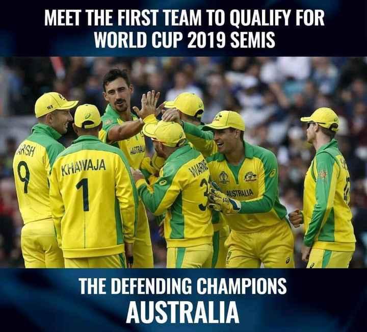 🏆ఇంగ్లాండ్ vs ఆస్ట్రేలియా - MEET THE FIRST TEAM TO QUALIFY FOR WORLD CUP 2019 SEMIS AUSTRAL KHAWAJA AUSTRALIA THE DEFENDING CHAMPIONS AUSTRALIA - ShareChat