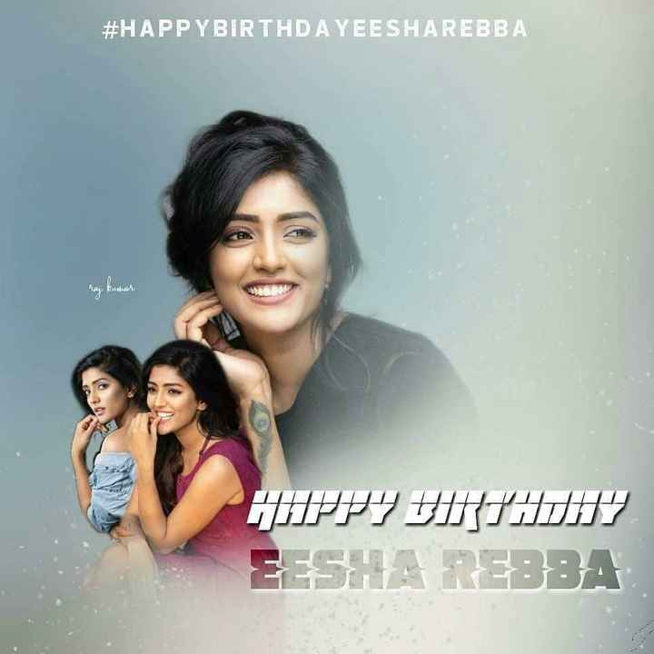 🎂ఈషా రెబ్బా పుట్టినరోజు🎂 - # HAPPY BIRTHDA YEESHAREBBA Cia HAPPY BIRTHDAY EESHA REBBA - ShareChat