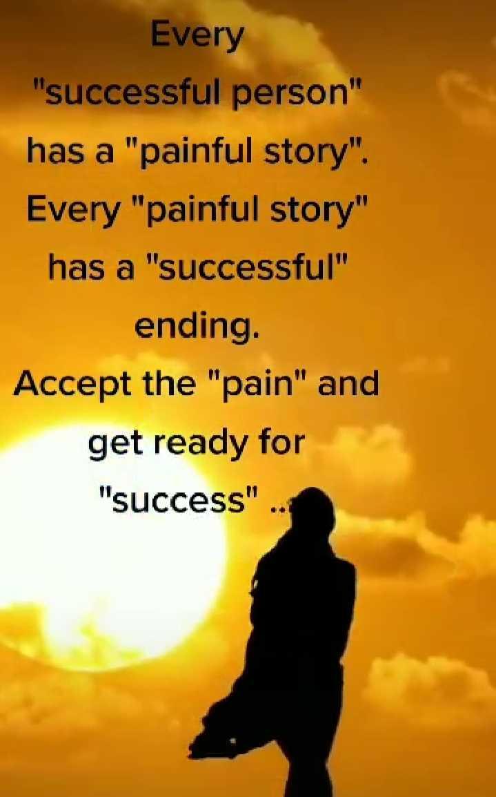 📚ఎడ్యుకేషనల్ వీడియోస్ - Every successful person has a painful story . Every painful story has a successful ending . Accept the pain and get ready for success - ShareChat
