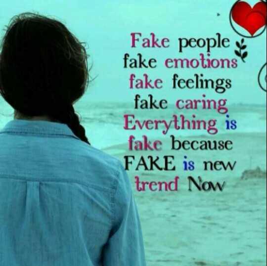 😥ఎమోషనల్ స్టేటస్ - Fake people fake emotions fake feelings fake caring Everything is fake because FAKE is new trend Now - ShareChat