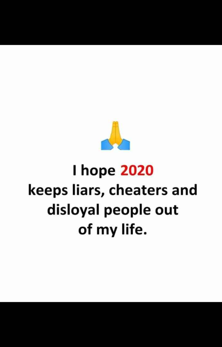 😥ఎమోషనల్ స్టేటస్ - I hope 2020 keeps liars , cheaters and disloyal people out of my life . - ShareChat