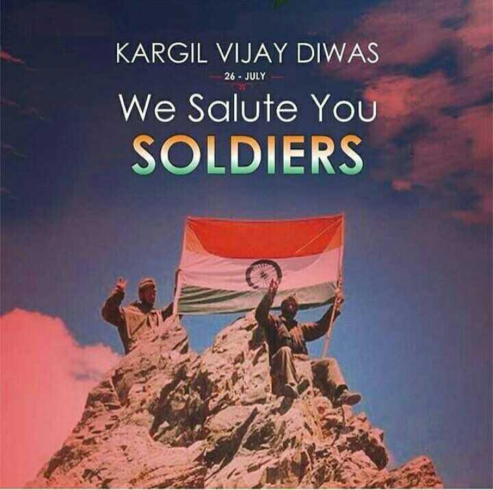 కార్గిల్ విజయ్ దివాస్ - 26 - JULY KARGIL VIJAY DIWAS We Salute YOU SOLDIERS - ShareChat