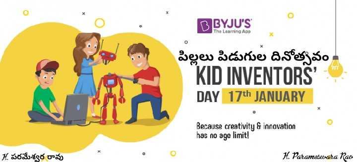 💡 కిడ్ ఇన్వెంటర్స డే 🚸 - DBYJU ' S The Learning ADD పిల్లలు పిడుగుల దినోత్సవం ! KID INVENTORS ' DAY 17th JANUARY Because creativity & innovation has no age limit ! 1 . పరమేశ్వర రావు H . Parameswara Rao - ShareChat