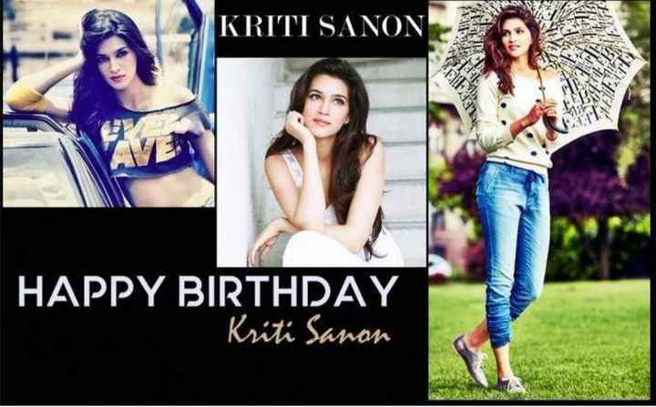 🎂కృతి సనన్ పుట్టినరోజు🎁🎉 - KRITI SANON WW 13 TA HAPPY BIRTHDAY HAPPY BIRTHDAY Kriti Sanon - ShareChat