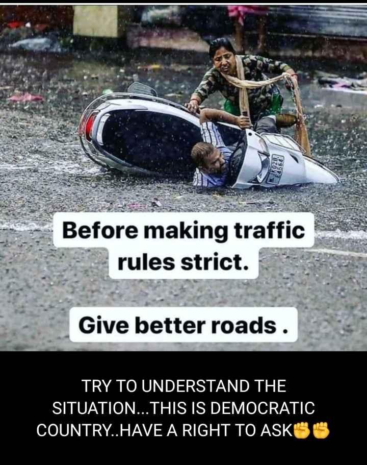 కొత్త మోటార్ వాహన చట్టం - Before making traffic rules strict . Give better roads . TRY TO UNDERSTAND THE SITUATION . . . THIS IS DEMOCRATIC COUNTRY . . HAVE A RIGHT TO ASKO - ShareChat