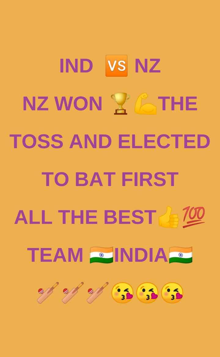 🏏క్రికెట్ - IND VS NZ NZ WON THE TOSS AND ELECTED TO BAT FIRST ALL THE BEST 100 TEAM INDIA - ShareChat