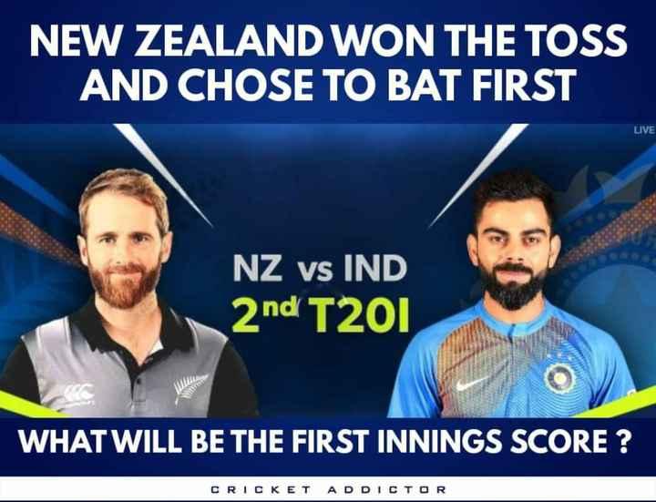 🏏క్రికెట్ - NEW ZEALAND WON THE TOSS AND CHOSE TO BAT FIRST LIVE NZ vs IND 2nd T20I WHAT WILL BE THE FIRST INNINGS SCORE ? CRICKET ADDICTOR - ShareChat