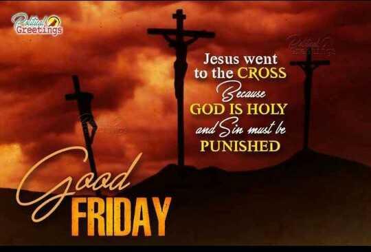 గుడ్ ఫ్రైడే - Greetings Jesus went to the CROSS Suause GOD IS HOLY and Sin must be PUNISHED vaan FRIDAY - ShareChat