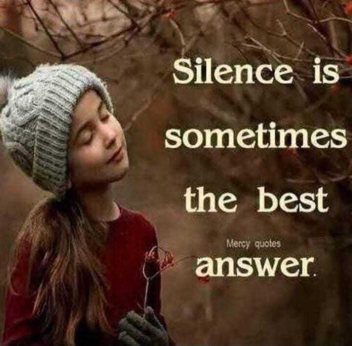 🧑జీ హీరోస్ - Silence is sometimes the best Mercy quotes answer . - ShareChat