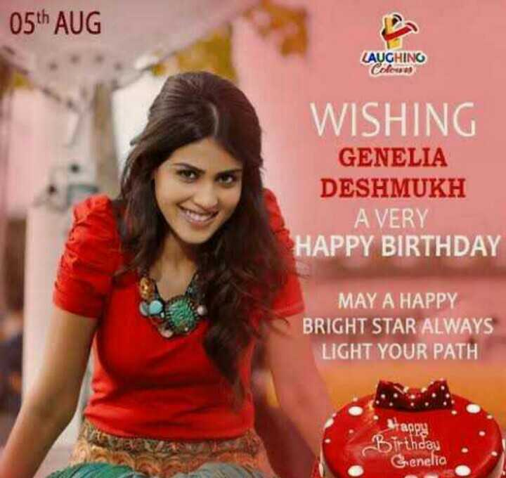🎂 జెనీలియా పుట్టినరోజు 🍫🎂 - 05th AUG LAUGHING WISHING GENELIA DESHMUKH A VERY HAPPY BIRTHDAY MAY A HAPPY BRIGHT STAR ALWAYS LIGHT YOUR PATH happy Birthday Genelia - ShareChat