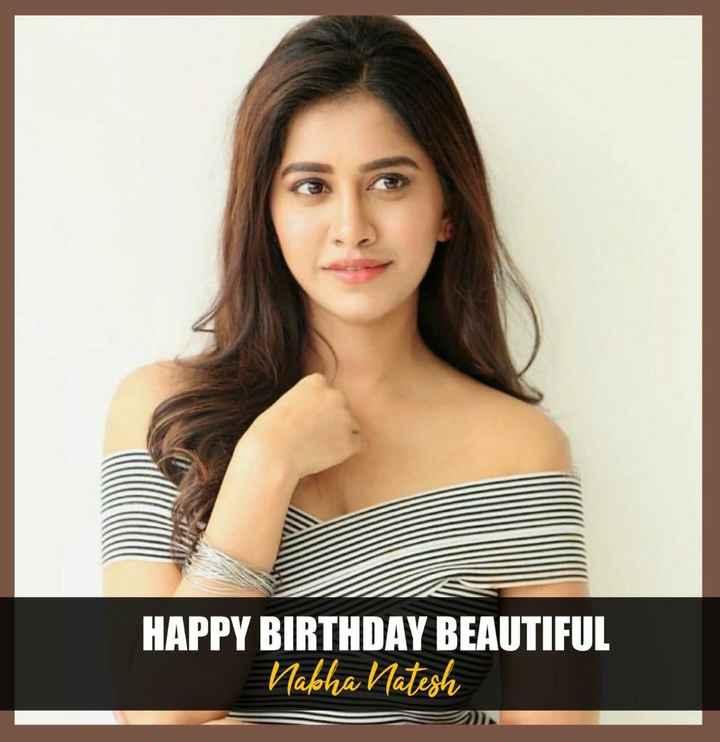 🇹👩టాలీవుడ్ భామలు - HAPPY BIRTHDAY BEAUTIFUL Nabha Natesh - ShareChat