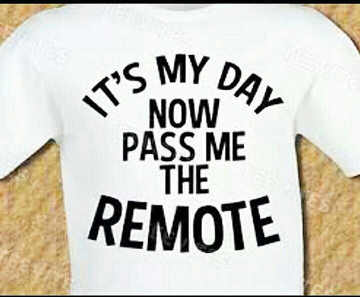 📺టీవీ రిమోట్ డే - T ' S MY DA , IT ' S NOW PASS ME THE REMOTE - ShareChat