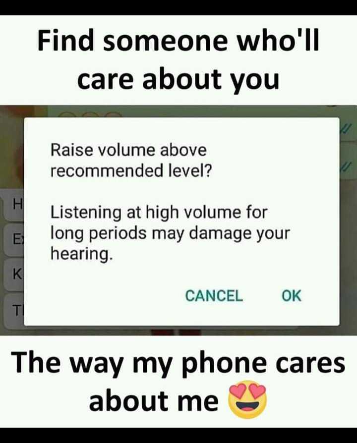 🤣ట్రాల్స్ & మీమ్స్ - Find someone who ' ll care about you Raise volume above recommended level ? Listening at high volume for long periods may damage your hearing . CANCEL The way my phone cares about me - ShareChat