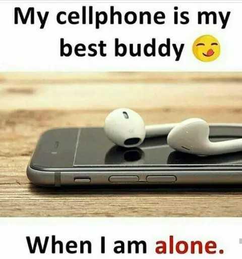 🤣ట్రాల్స్ & మీమ్స్ - My cellphone is my best buddy When I am alone . - ShareChat